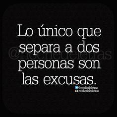 Lo único que separa a dos personas son las excusas. #Nochedelasletras