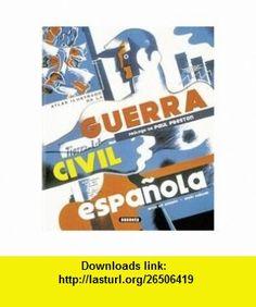 Atlas ilustrado de la guerra civil espanola / Illustrated Atlas of the Spanish Civil War (Spanish Edition) (9788430551934) Jesus de Andres, Jesus Cuellar, Paul Preston , ISBN-10: 843055193X  , ISBN-13: 978-8430551934 ,  , tutorials , pdf , ebook , torrent , downloads , rapidshare , filesonic , hotfile , megaupload , fileserve