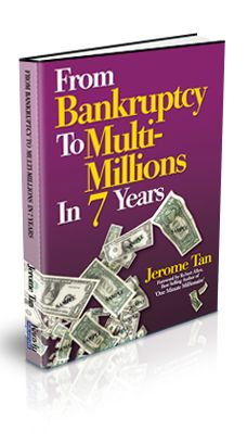 From Bankruptcy To Multi-Millions In 7 Years. The Secrets on how to become a multi millionaire from NOTHING.  http://ebookspublication.com/FromBankruptcyToMultiMillionsIn7Years/