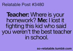 I wouldn't mind if a student used this excuse:)