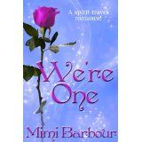 We're One: Spirit Travel Novella - Book #3 (Romance & Humor - The Vicarage Bench Series) (Kindle Edition)By Mimi Barbour