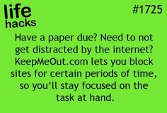 Not only a paper due, but if you find yourself spending too much time on the internet.