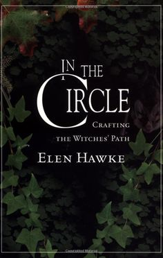 """Witch Library: #Witch #Library ~ """"In The Circle: Crafting the Witches' Path,"""" by Elen Hawke."""