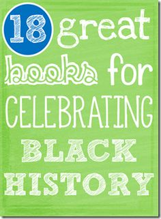 18 fabulous books that are very informative and excellent discussion starters for teaching your students all about famous African Americans!