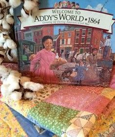 American Girl Addy: Civil War Unit Study Resources Welcome to Addy's World 1864 ! (Resources to go along with Fields of Daisies FREE unit study of Addy and America's Civil War