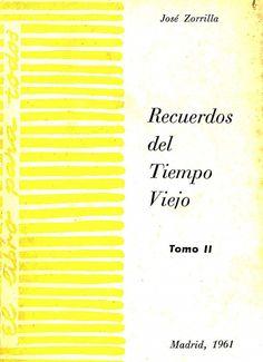 Recuerdos del tiempo viejo. II / Jose Zorrilla
