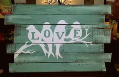 Large custom reclaimed wood signs by RoughlyCharming on Etsy DO something similar but with 5 birds and the word BIRDS