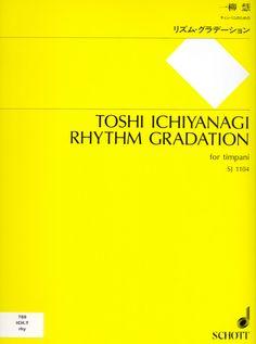 ICHIYANAGI, Toshi. Rhythm Gradation for timpani. Tokyo: Schott