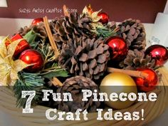 7 Pinecone craft ideas- great ideas for fall decorating!