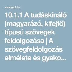10.1.1 A tudáskínáló (magyarázó, kifejtő) típusú szövegek feldolgozása | A szövegfeldolgozás elmélete és gyakorlata alsó tagozaton
