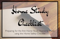 I have posted a link to my full checklist that I will be going over in preparation for my first home study assessment. Read more here.