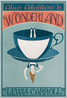 Alice in Wonderland - Lewis Carroll. The story of Alice and her trip down the rabbit hole to Wonderland. Book Cover Art, Book Cover Design, Book Design, Book Art, Tea Design, Design Art, Lewis Carroll, Alice In Wonderland Book, Adventures In Wonderland
