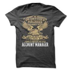 I Own It Forever The Title Account Manager T Shirt, Hoodie Account Manager