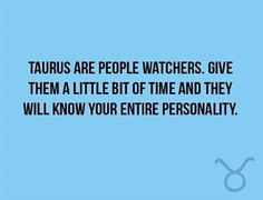 Taurus so true
