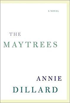 Amazon.com: The Maytrees: A Novel (9780061239533): Annie Dillard: Books