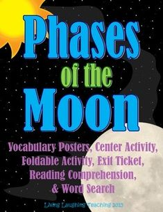 Phases of the Moon Packet.  You will find many useful activities and printables in this activity packet that includes: center/group activity, posters, vocabulary word wall, phases of the moon study sheet, reading comprehension with questions, exit ticket, word search and a foldable activity to use with an interactive science journal when teaching the Phases of the Moon.