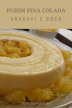 Pina Colada, Brazillian Food, Healthy Snacks, Healthy Recipes, Beach Meals, Latin Food, Dessert Drinks, Sweet Cakes, Coco