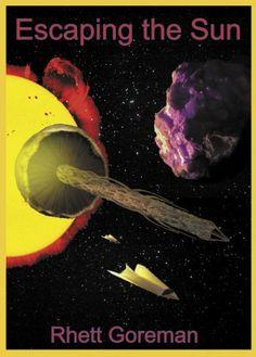 Escaping the Sun by Rhett Goreman, http://www.amazon.com/dp/B00H2SJQWG/ref=cm_sw_r_pi_dp_K6nXsb0856JV7