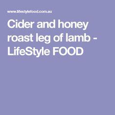 Cider and honey roast leg of lamb - LifeStyle FOOD