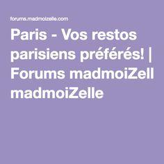 Paris - Vos restos parisiens préférés! | Forums madmoiZelle