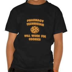 Pharmacy Technician  Will Work for Cookies Tee T Shirt, Hoodie Sweatshirt