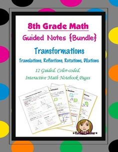 This is bundle of (12) guided, color-coded notebook pages for the interactive math notebook on the concept of Transformations.