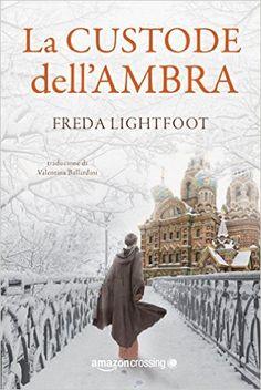 La+custode+dell'ambra,+di+Freda+Lightfoot