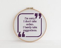 I'm sorry i don't take orders, I barely take suggestions counted cross stitch xstitch funny Insult pattern pdf - Decoration İdeas Cross Stitch Quotes, Cute Cross Stitch, Cross Stitch Designs, Cross Stitch Patterns, Loom Patterns, Cross Stitching, Cross Stitch Embroidery, Embroidery Patterns, Hardanger Embroidery