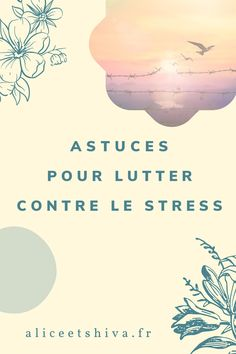 Anti Stress Naturel, Combattre Le Stress, Stress Management, How To Relieve Stress, Life Lessons, Self, Chakras, Shiva, Alice