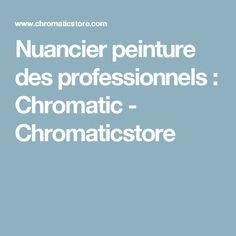 Nuancier peinture des professionnels : Chromatic - Chromaticstore