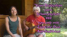"""""""Vom Brüderlein  zum  Schwesterlein"""" #von und mit: ZartCore-Duo Aurelia&Max"""