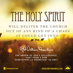 The Holy Spirit will deliver the Church out of any kind of a chaos it could get into. Image Quote from: THE ARROW OF GOD'S  DELIVERANCE SHOT FROM A BOW - SHREVEPORT LA WEDNESDAY 56-0801 - Rev. William Marrion Branham