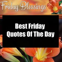 10 friday blessings, friday images and good morning friday quotes to enjoy for friday. Best Friday Quotes, Good Morning Image Quotes, Friday Images, Good Morning Friday, Facebook Image, Quote Of The Day, Social Media, Inspirational, Day Quotes