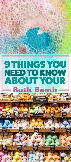 9 Things Everyone Needs To Know About Bath Bombs