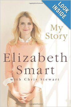 My Story: Elizabeth Smart, Chris Stewart