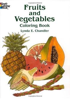 Fruits and Vegetables Coloring Book (Dover Nature Coloring Book) by Lynda E. Chandler,