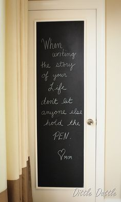 Love the idea of painting pantry door with chalkboard paint! Also love the quote! Teen Lounge, Chalkboard Wall Bedroom, Chalkboard Paint, Chalk Paint, Chalkboard Wallpaper, Chalk Wall, Bedroom Door Signs, Bedroom Doors, Old Mirrors