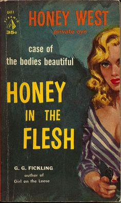 Pyramid G411 (PBO, 1959)  Title: Honey in the Flesh Author: G. G. Fickling Cover artist: Harry Schaare