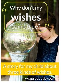 Wise advice for talking to children who love to make wishes -- but finally realize their wishes aren't coming true. This mama crafts a story for her daughter about 3 kinds of wishes and how anyone can make them come true. Read the article.