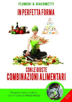 Dieta mediterranea, ricette di Pietro Parisi da portarsi in ufficio e menù per stare in forma tutto l'anno http://www.amazon.it/PERFETTA-FORMA-GIUSTE-COMBINAZIONI-ALIMENTARI-ebook/dp/B0116RD67Y/ref=sr_1_18?s=books&ie=UTF8&qid=1436423686&sr=1-18&keywords=flumeri