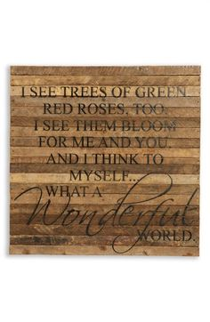Free shipping and returns on Second Nature By Hand 'What a Wonderful World' Repurposed Wood Wall Art at Nordstrom.com. Wall art crafted from repurposed wood salvaged from American buildings is hand stenciled with cherished song lyrics that have an optimistic tone toward the future.