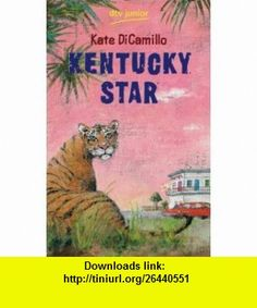 Kentucky Star (9783423708753) Kate DiCamillo , ISBN-10: 3423708751  , ISBN-13: 978-3423708753 ,  , tutorials , pdf , ebook , torrent , downloads , rapidshare , filesonic , hotfile , megaupload , fileserve