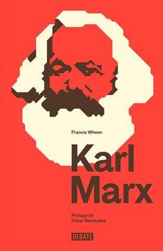 Karl Marx / Francis Wheen ; prólogo de César Rendueles ; traducción de Rafael Fontes Muñoz