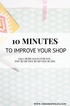 Quick + actionable tips to make progress everyday in just 10 minutes to improve your online shop. Small changes can help increase sales on etsy or in your small business, improve customer satisfaction and help you run your business more efficiently!