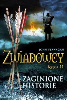 """John Flanagan, """"Zaginione historie"""", przeł. Jacek Drewnowski, Jaguar, Warszawa 2012."""