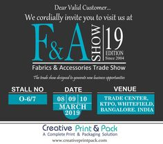 meet us at Stall No: F&A Show 2019 on 08, 09 and 10th March 2019 KTPO Trade Centre Bengaluru   #Fabrics #Accessories #Apparels #Garments #hangtag #shirtbox #creativeprintpack #thinkbeyondcreativity #weloveyourproduct #papercarrybags #apparelpackaging #printing #packaging #innerwear #productbox #bangalore #bengaluru #printpack Trade Show Design, Clothing Packaging, Trade Centre, Carry On Bag, Hang Tags, Fabrics, March, Printing, Meet