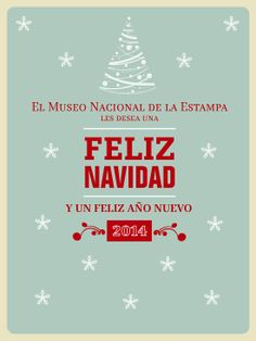 El MUNAE les desea muy felices fiestas y un excelente inicio de año 2014!