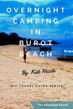 DIY Travel Guide Series: Overnight Camping in Burot Beach, Batangas, Philippines.