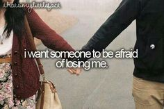 i want someone to be afraid of losing me. I seem to always be the one who is afraid to lose someone, and it would be nice if I meant enough to someone for them to be afraid of losing me. Tumblr Quotes, Me Quotes, Girl Quotes, Funny Quotes, Just Girly Things, Things I Want, Happy Things, Small Things, Girly Stuff