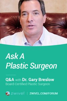 Ask board certified plastic surgeon, Dr. Gary Breslow, your questions today (8/15/16)!
